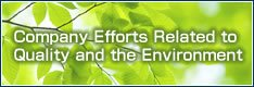 Company Efforts Related to Quality and the Environment